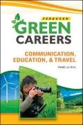 Communication, Education, and Travel (Green Careers)