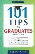 101 Tips for Graduates: A Code of Conduct for Success and Happiness in Your Professional Life