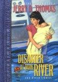 Disaster at Dark River (Great Stories for Kids)