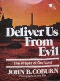 Deliver us from evil: The prayer of our Lord
