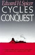 Cycles of Conquest The Impact of Spain, Mexico and the United States on the Indians of the S...