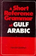 Short Reference Grammar of Gulf Arabic - Hamdi A. Qafisheh - Paperback