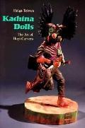Kachina Dolls The Art of Hopi Carvers