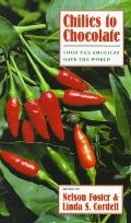 Chilies to Chocolate Food the Americas Gave the World