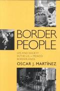 Border People Life and Society in the U.S.-Mexico Borderlands