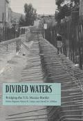 Divided Waters Bridging the U.S.-Mexico Border