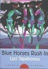 Blue Horses Rush In: Poems and Stories (Sun Tracks)