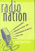 Radio Nation Communication, Popular Culture, and Nationalism in Mexico, 1920-1950