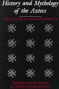 History and Mythology of the Aztecs The Codex Chimalpopoca