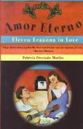 Amor Eterno Eleven Lessons in Love