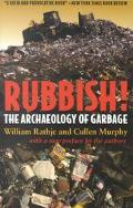 Rubbish! The Archaeology of Garbage