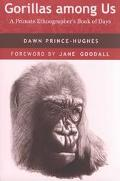 Gorillas Among Us A Primate Ethnographer's Book of Days