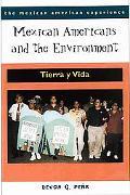 Mexican Americans and the Environment Tierra Y Vida