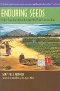 Enduring Seeds Native American Agriculture and Wild Plant Conservation