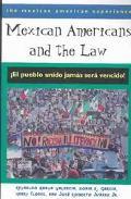 Mexican Americans and the Law El Pueblo Unido Jamas Sers Veneido