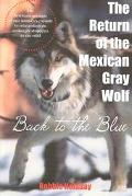 Return of the Mexican Gray Wolf Back to the Blue