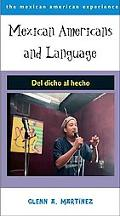 Mexican Americans And Language Del Dicho Al Hecho!