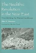 Neolithic Revolution in the Near East Transforming the Human Landscape