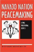 Navajo Nation Peacemaking Living Traditional Justice