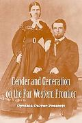 Gender and Generation on the Far Western Frontier