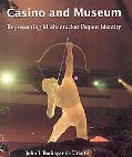 Casino and Museum Representing Mashantucket Pequot Identity