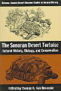 Sonoran Desert Tortoise Natural History, Biology, And Conservation