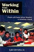 Working from Within: Chicana and Chicano Activist Educators in Whitestream Schools