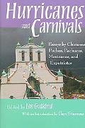 Hurricanes and Carnivals Essays by Chicanos, Pocjos, Pachucos, Mexicanos, and Expatriates