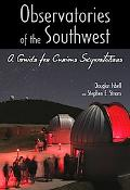 Observatories of the Southwest: A Guide for Curious Skywatchers
