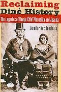 Reclaiming Dine History The Legacies of Navajo Chief Manuelito and Juanita
