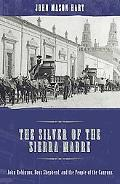 The Silver of the Sierra Madre: John Robinson, Boss Shepherd, and the People of the Canyons
