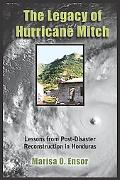 The Legacy of Hurricane Mitch: Lessons from Post-Disaster Reconstruction in Honduras