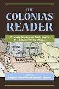 The Colonias Reader: Economy, Housing and Public Health in U.S.- Mexico Border Colonias