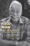 Field Man: Life as a Desert Archaeologist (Swc)