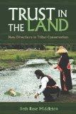 Trust in the Land: New Directions in Tribal Conservation (First Peoples: New Directions in I...