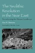 Neolithic Revolution in the Near East: Transforming the Human Landscape