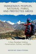 Indigenous Peoples, National Parks, and Protected Areas : A New Paradigm Linking Conservatio...