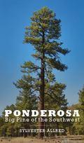 Ponderosa : Big Pine of the Southwest