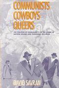 Communists, Cowboys, and Queers The Politics of Masculinity in the Work of Arthur Miller and...