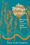 Bronze Screen Chicana and Chicano Film Culture
