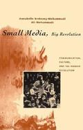 Small Media, Big Revolution Communication, Culture, and the Iranian Revolution
