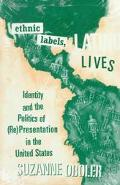 Ethnic Labels, Latino Lives Identity and the Politics of