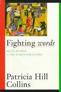Fighting Words Black Women and the Search for Justice