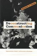 Deconstructing Communication Representation, Subject, and Economies of Exchange