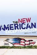 The New American Exceptionalism (Critical American Studies)