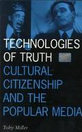 Technologies of Truth Cultural Citizenship and the Popular Media