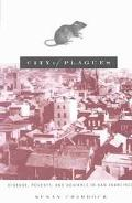 City of Plagues Disease, Poverty, and Deviance in San Francisco