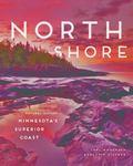 North Shore : A Natural History of Minnesota's Superior Coast