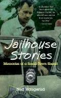Jailhouse Stories Memories of a Small-Town Sheriff