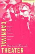Carnival Theater Uruguay's Popular Performers and National Culture